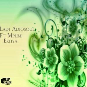 Ladi Adiosoul - Ekhaya (Original  Mix) Ft. Mpumi